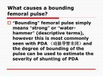 what causes a bounding femoral pulse