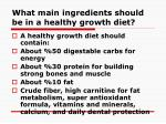 what main ingredients should be in a healthy growth diet