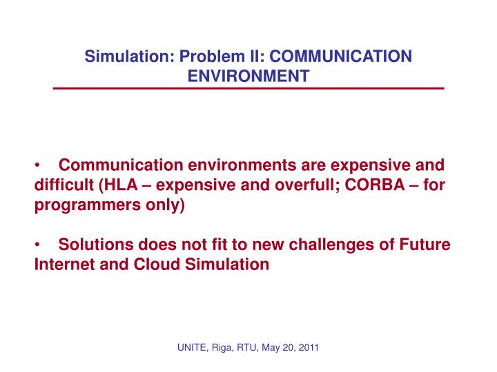 Simulation: Problem II: COMMUNICATION ENVIRONMENT