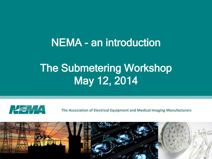 nema an introduction the submetering workshop may 12 2014 n.