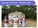 county durham walasmulla1