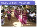 county durham walasmulla2
