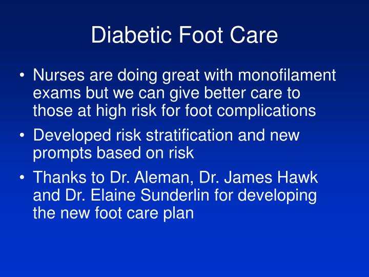 Nurses are doing great with monofilament exams but we can give better care to those at high risk for foot complications
