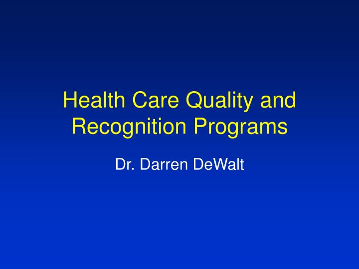 Health Care Quality and Recognition Programs