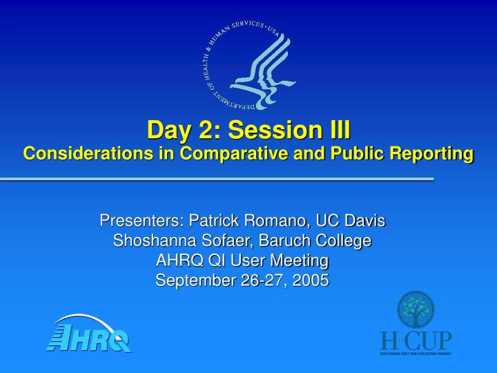 day 2 session iii considerations in comparative and public reporting