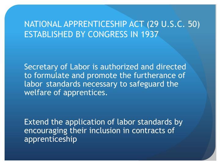NATIONAL APPRENTICESHIP ACT (29 U.S.C. 50)