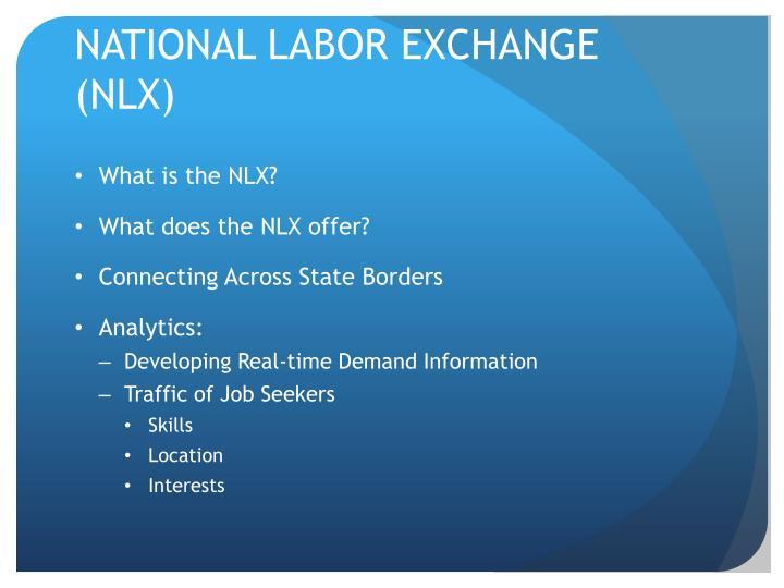 NATIONAL LABOR EXCHANGE (NLX)