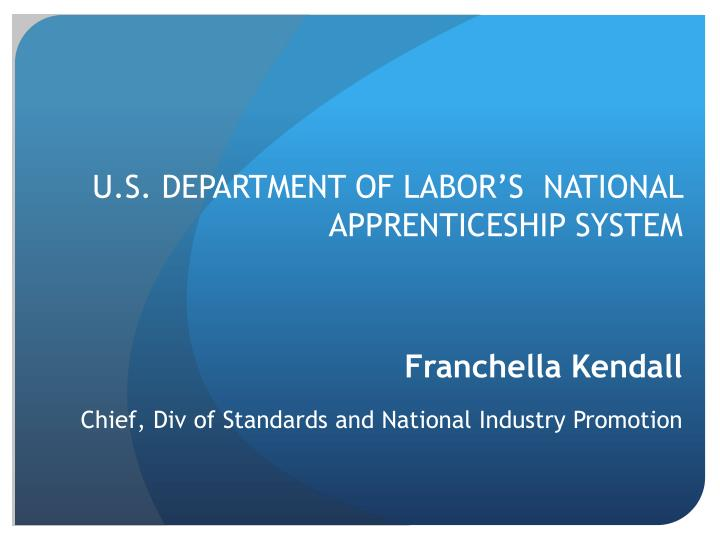 U.S. DEPARTMENT OF LABOR'S  NATIONAL APPRENTICESHIP SYSTEM