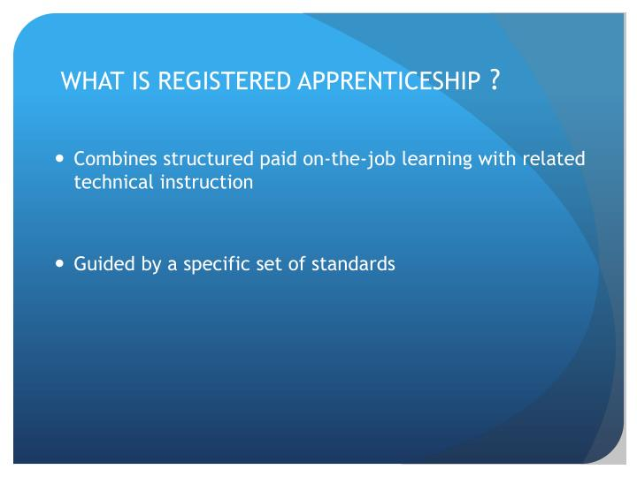 WHAT IS REGISTERED APPRENTICESHIP
