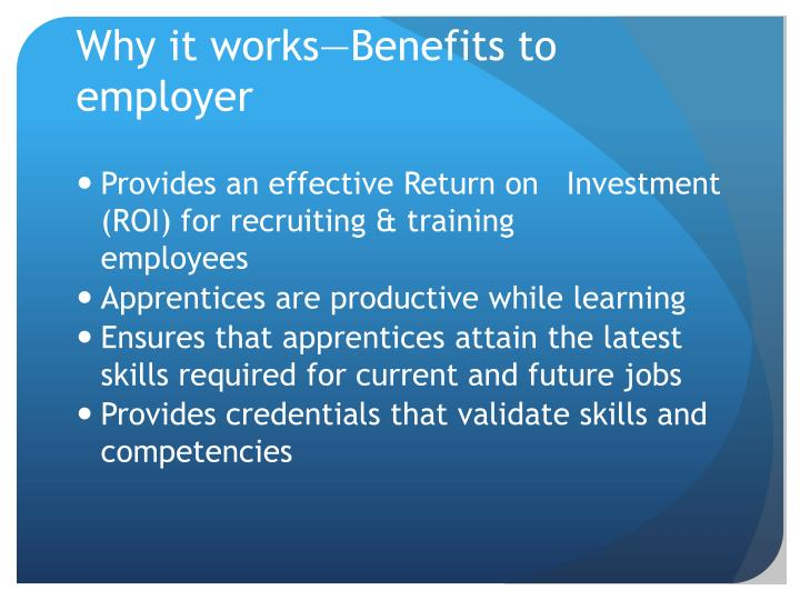Why it works—Benefits to employer