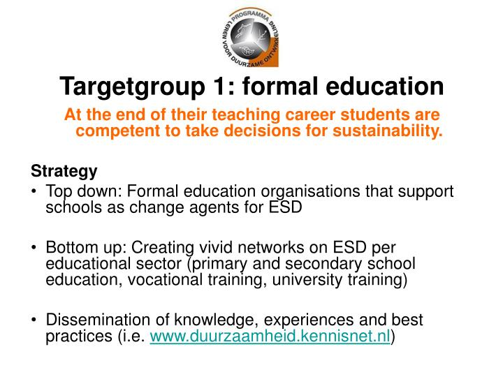 Targetgroup 1: formal education