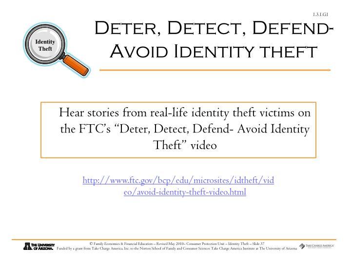Deter, Detect, Defend-