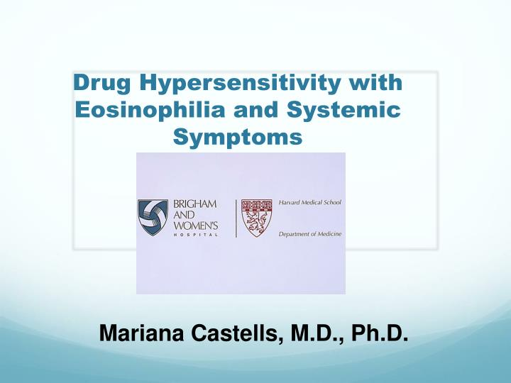 Drug hypersensitivity with eosinophilia and systemic symptoms