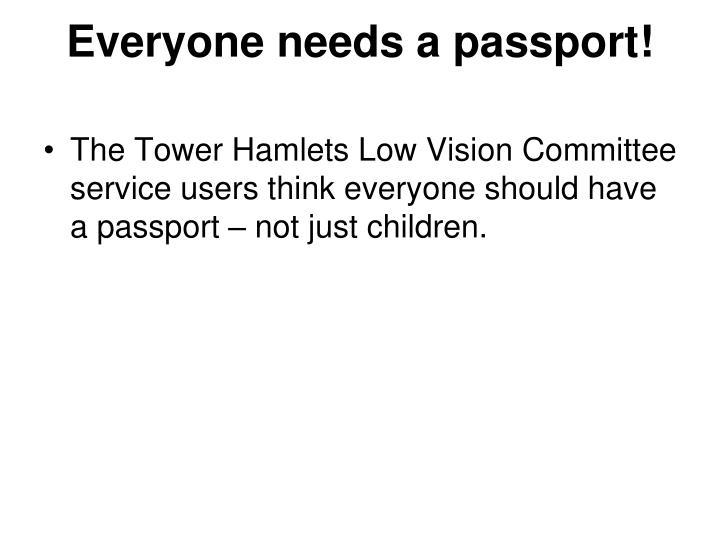 Everyone needs a passport!