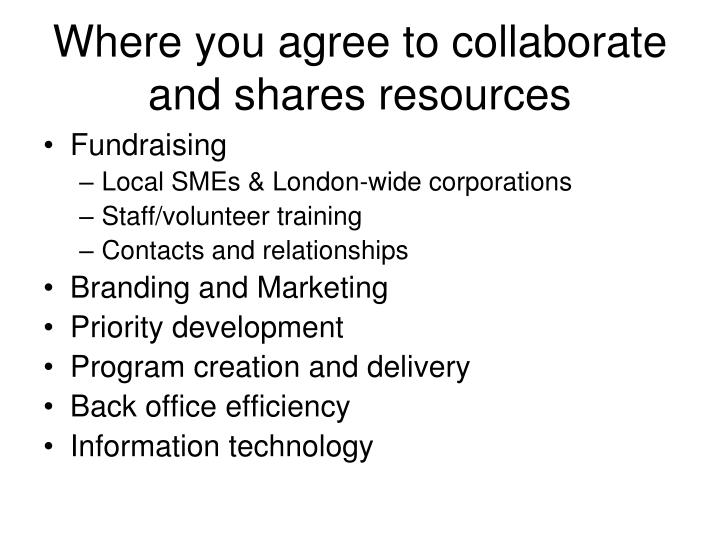 Where you agree to collaborate and shares resources