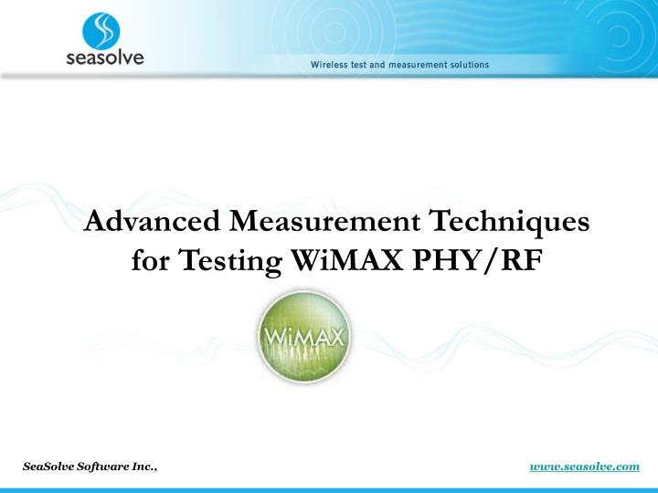 Advanced Measurement Techniques for Testing WiMAX PHY/RF