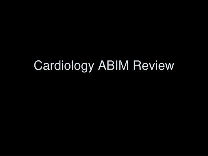 cardiology abim review n.
