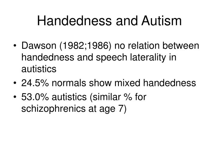 Handedness and Autism