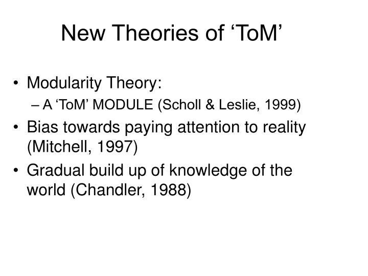 New Theories of 'ToM'