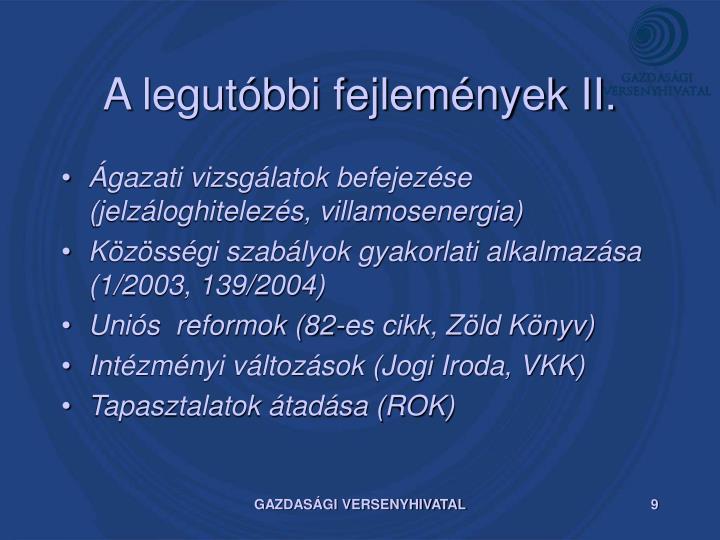 A legutóbbi fejlemények II.