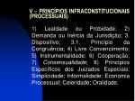 v princ pios infraconstitucionais processuais