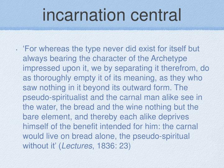 incarnation central
