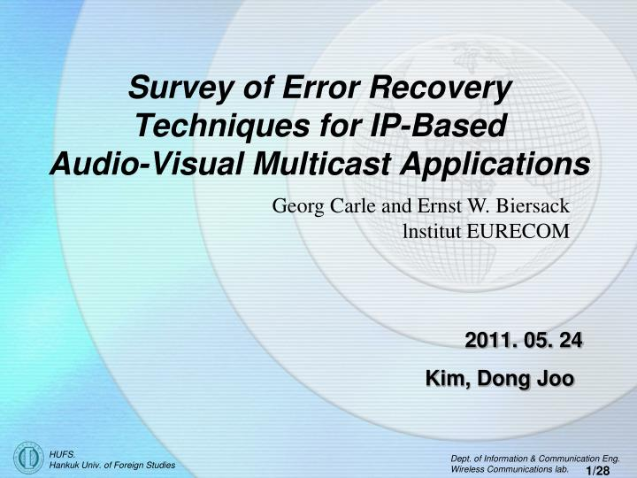 Survey of error recovery techniques for ip based audio visual multicast applications