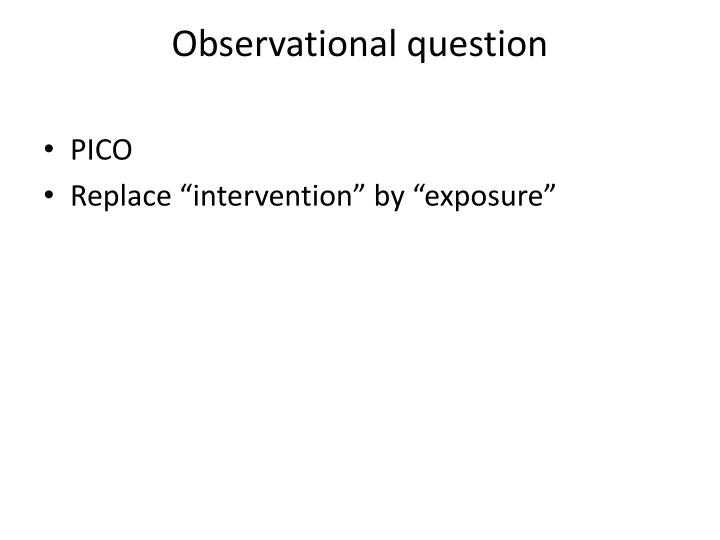 Observational question