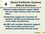 some patients cannot afford devices