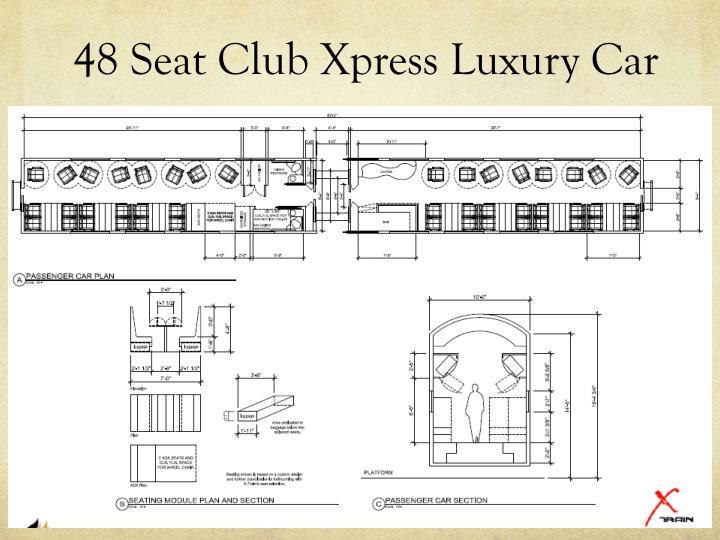 48 Seat Club Xpress Luxury Car
