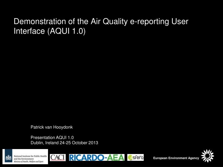 demonstration of the air quality e reporting user interface aqui 1 0
