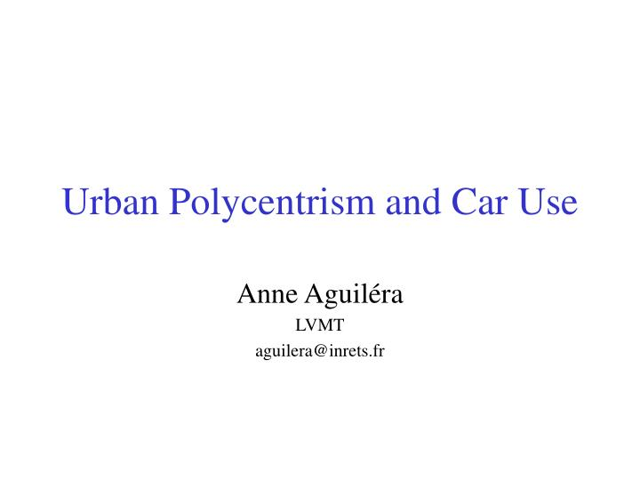 Urban polycentrism and car use
