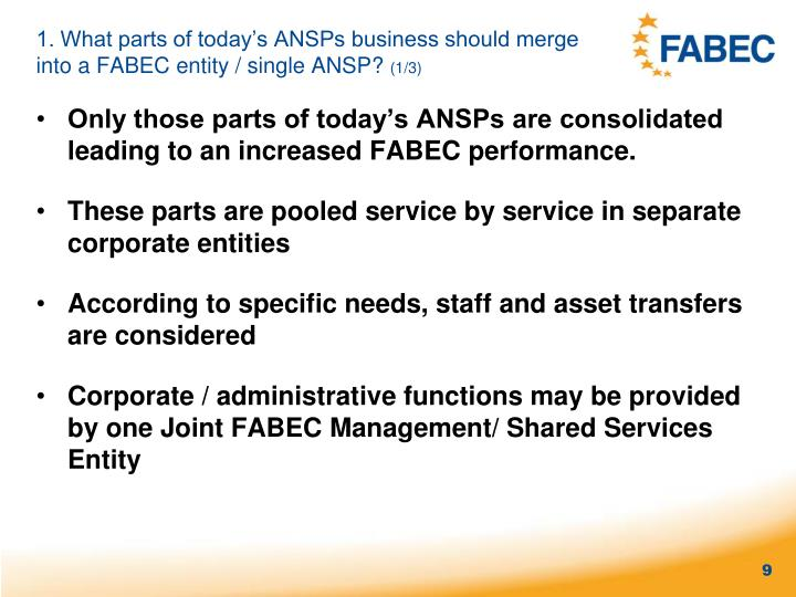 1. What parts of today's ANSPs business should merge into a FABEC entity / single ANSP?