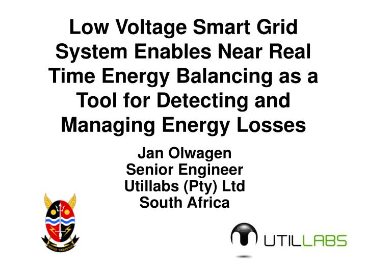 Low Voltage Smart Grid System Enables Near Real Time Energy Balancing as a Tool for Detecting and Ma...