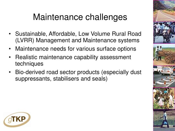Maintenance challenges