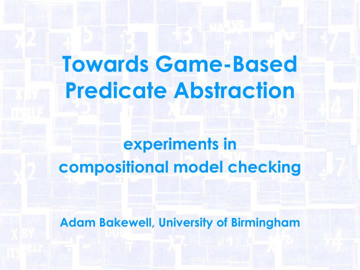 towards game based predicate abstraction n.