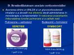 d bronhodilatatoare asociate corticosteroizilor