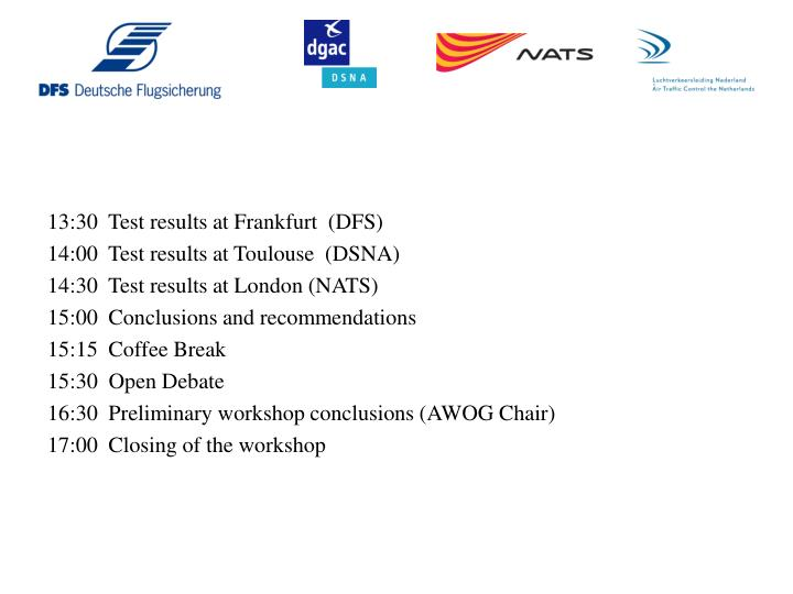 13:30  Test results at Frankfurt  (DFS)