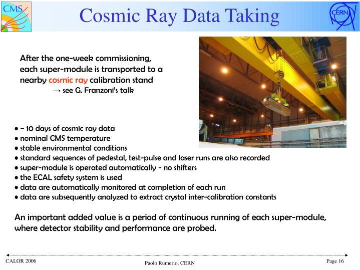 Cosmic Ray Data Taking