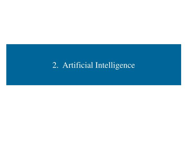 2.  Artificial Intelligence