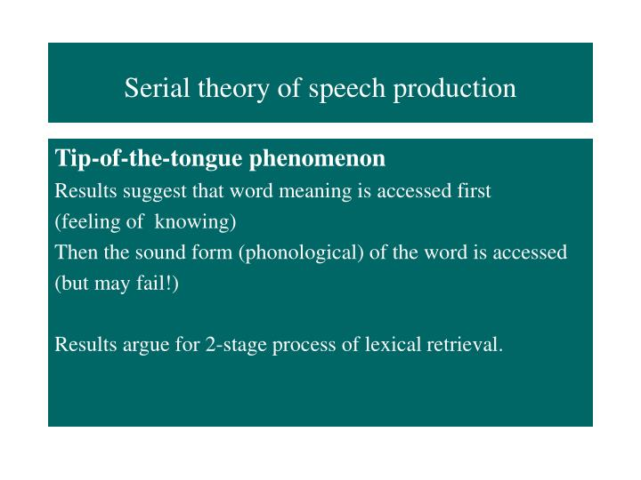 Serial theory of speech production