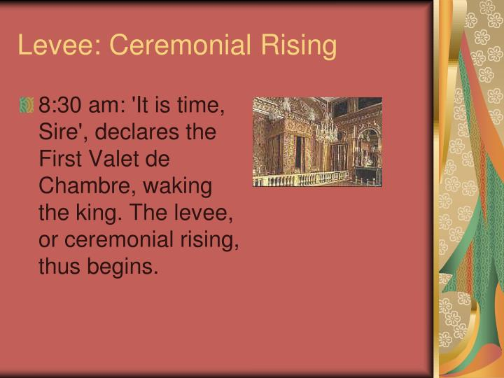 Levee: Ceremonial Rising