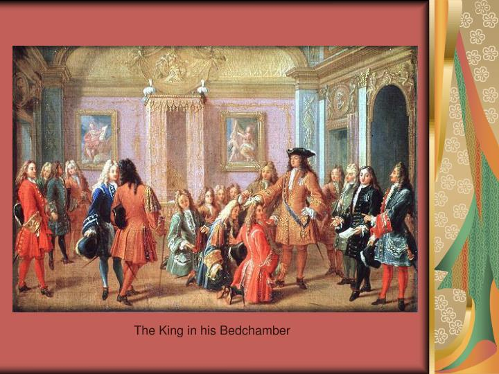 The King in his Bedchamber
