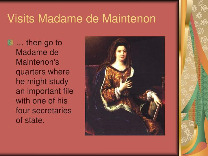 Visits Madame de Maintenon