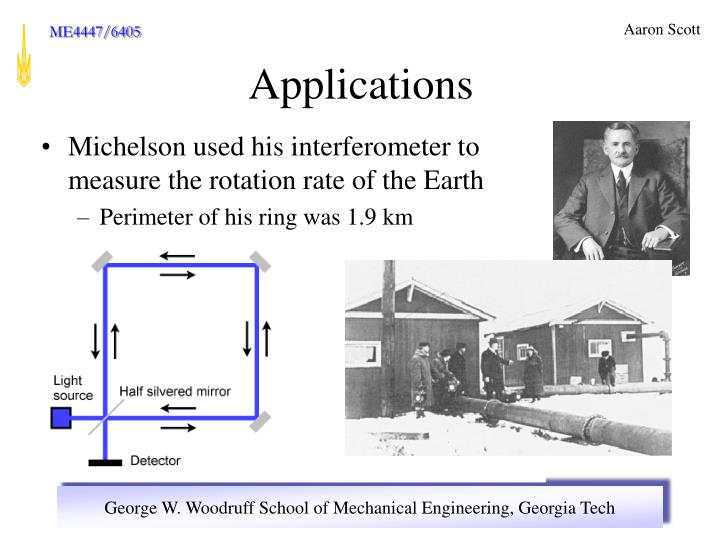 Michelson used his interferometer to measure the rotation rate of the Earth