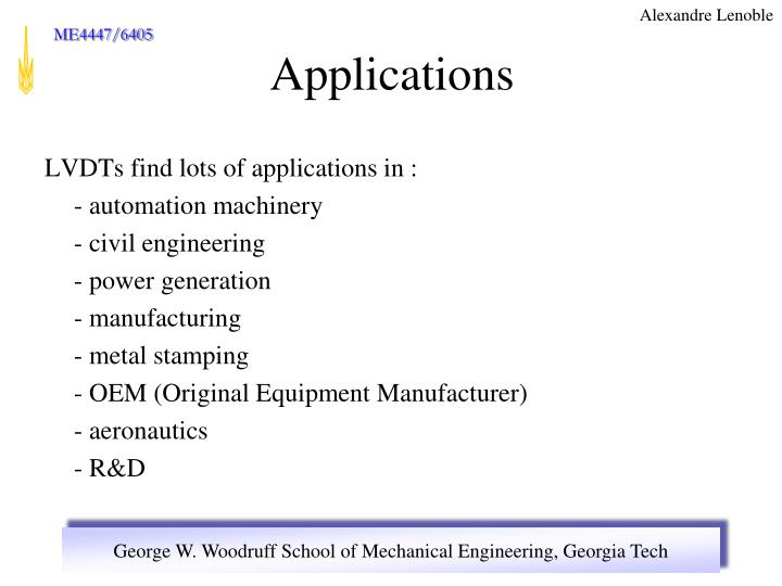 LVDTs find lots of applications in :