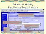 admission history past medical surgical history