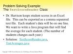 problem solving example the testscorereader class