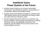 intelligrid vision power system of the future