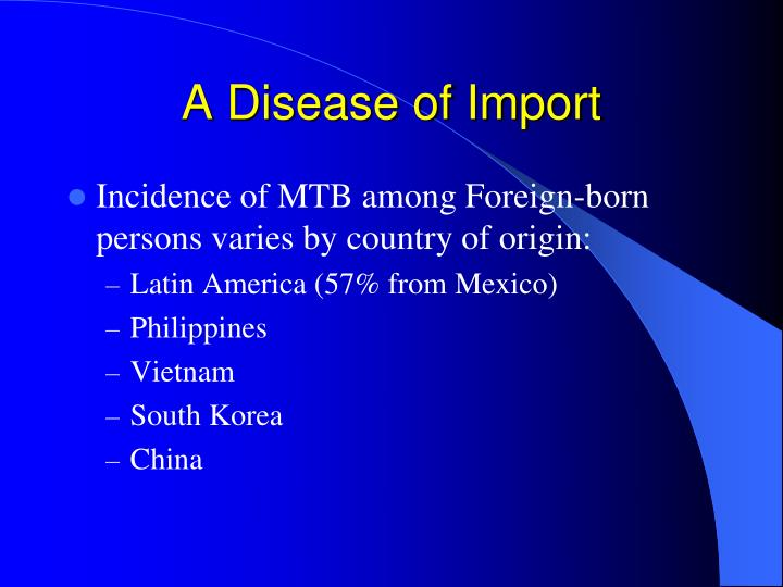 A Disease of Import